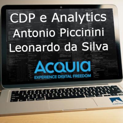 Antonio Piccinini e Leonardo da Silva - CDP e Analytics